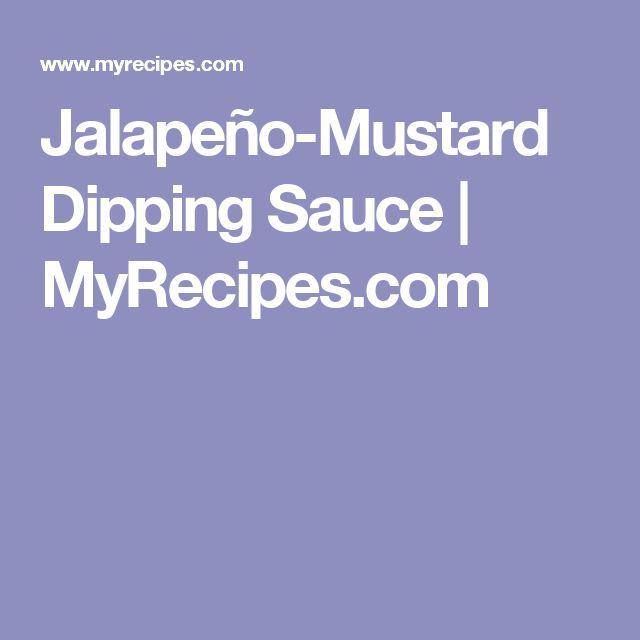 Jalapeño-Mustard Dipping Sauce | MyRecipes.com