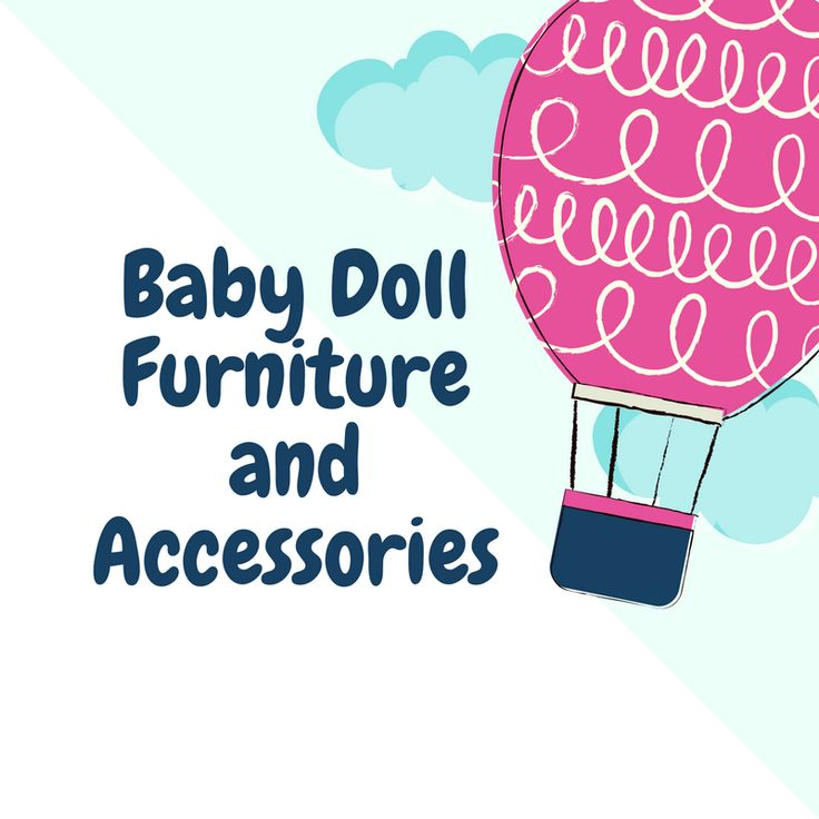 Baby Doll Furniture And Accessories This List Of Baby Doll Furniture And  Accessories Is For All