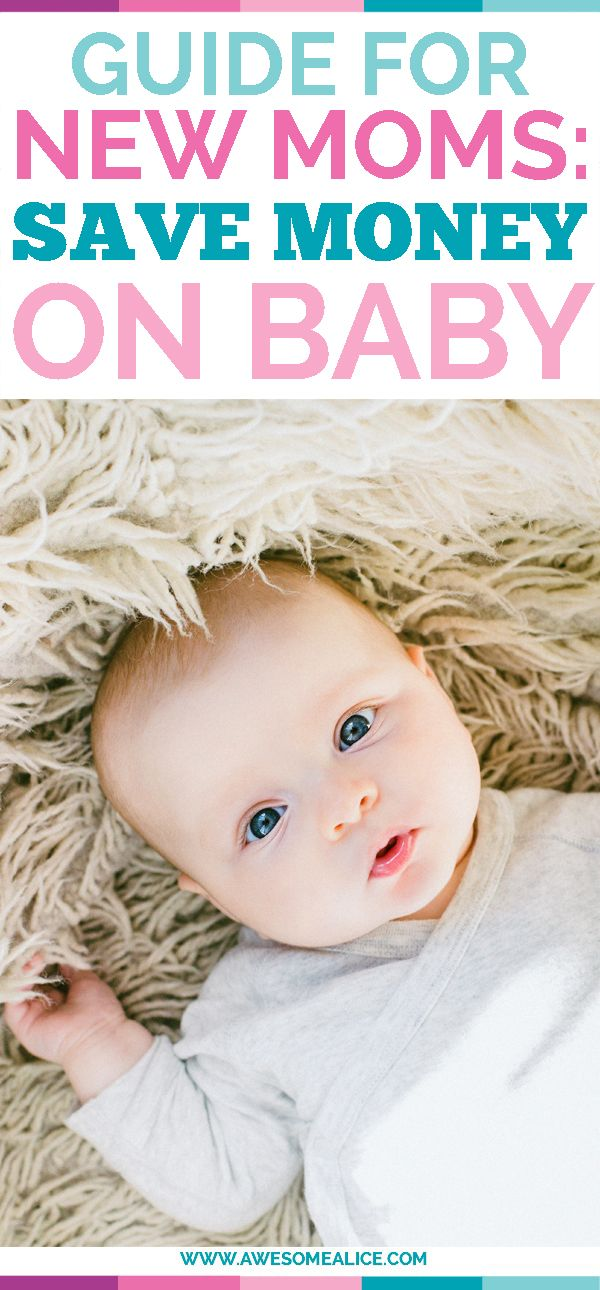 Guide for new moms: How to save money on baby items. Don't be caught off guard -- a new baby can get expensive, quickly. These tips will help you stay ahead of the game and save money on baby supplies from diapers to clothing and more #baby #savemoney #freebies Awesome Alice