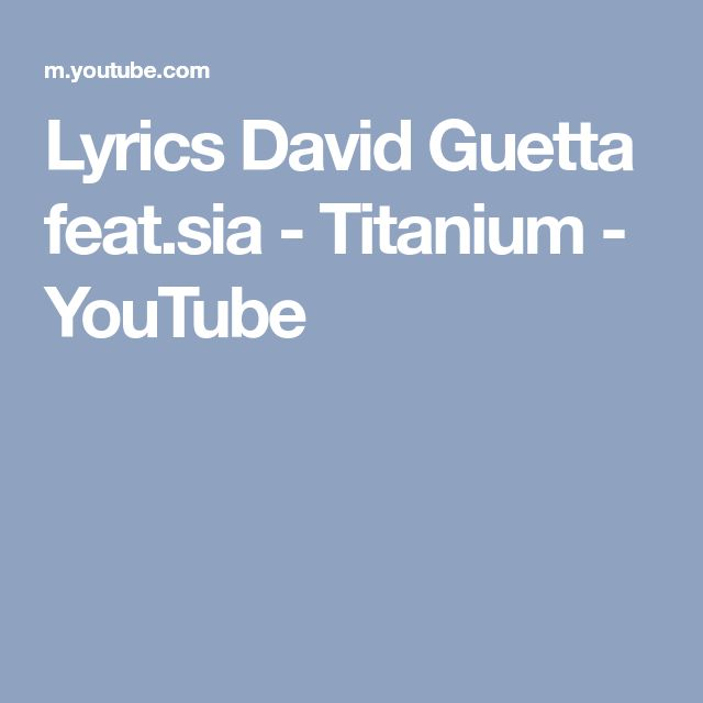 Lyrics David Guetta feat.sia - Titanium - YouTube