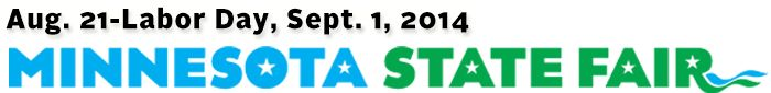 Aug. 21-Labor Day, Sept. 1, 2014 | Minnesota State Fair