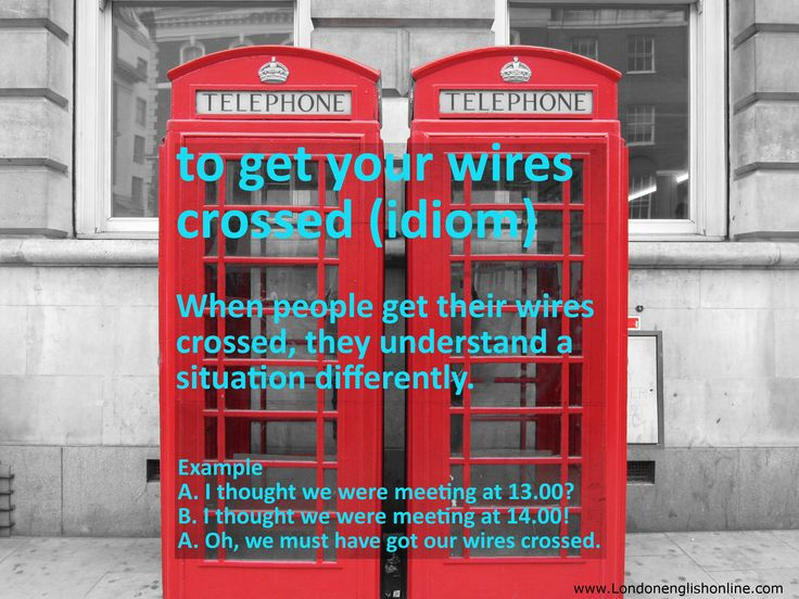 English idioms: to get your wires crossed