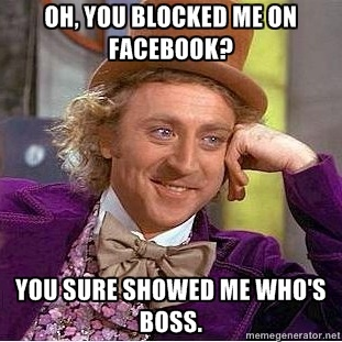 df7c10930bb72231877c524e56ec9dac willy wonka funny things 28 best blocked on facebook images on pinterest funny stuff,Get Blocked Meme