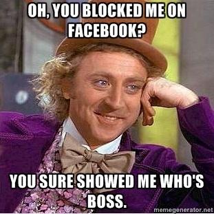 df7c10930bb72231877c524e56ec9dac willy wonka funny things 28 best blocked on facebook images on pinterest blocked on,Get Blocked Meme