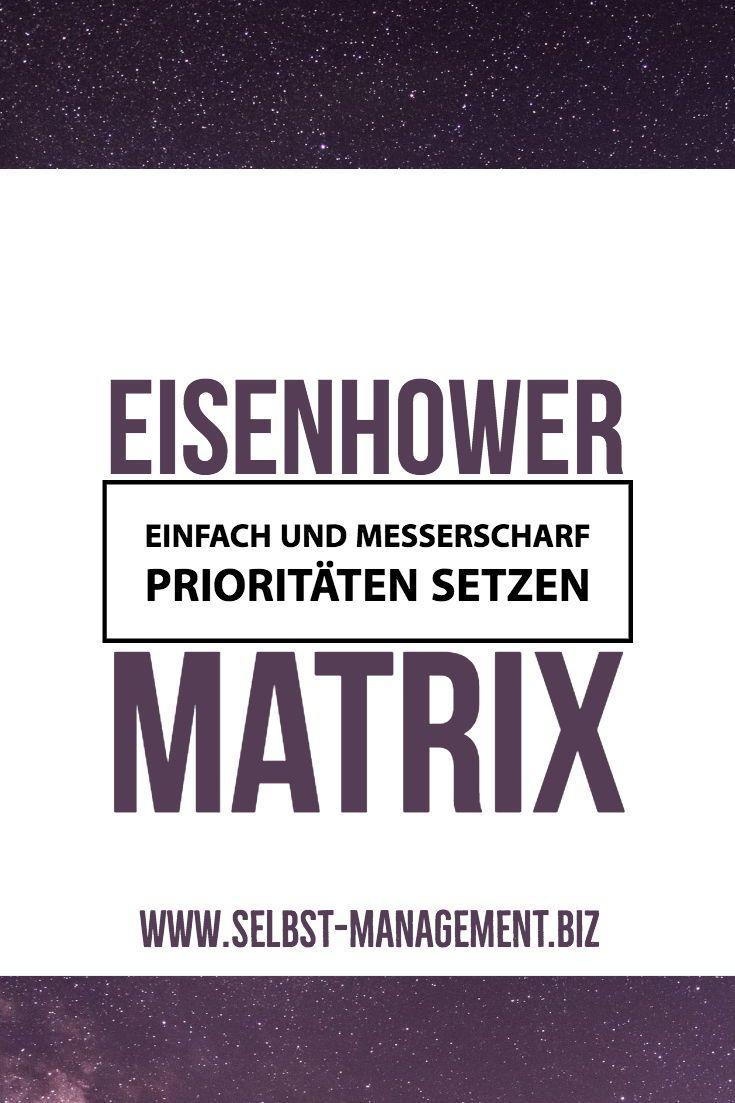 Die Eisenhower Matrix Hilft Dabei Eines Der Grossten Probleme Im Zeitmanagement Zu Losen Namlich Das Setzen Von Prior Zeitmanagement Matrix Prioritaten Setzen