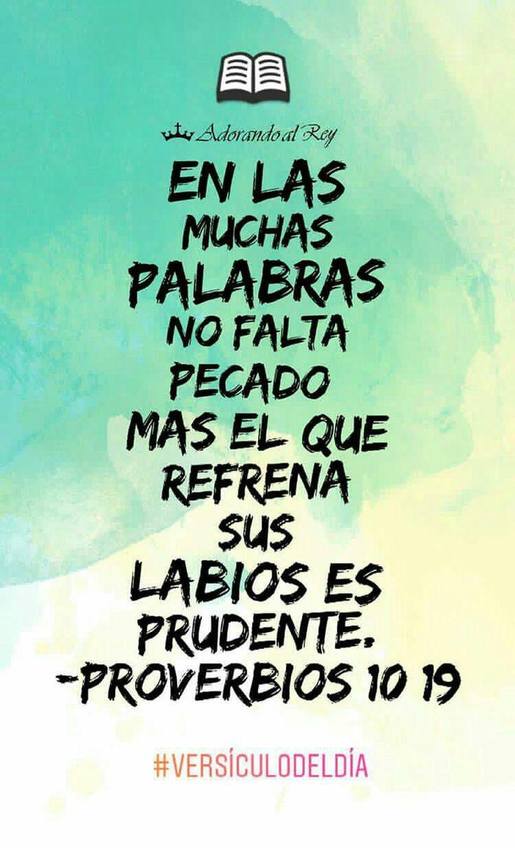 En las muchas palabras no falta pecado; Mas el que refrena sus labios es prudente. (Proverbios 10:19) #VersículoDelDía