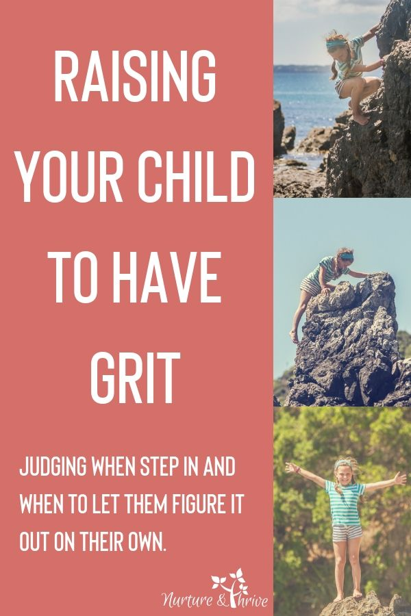 Can You Have Too Much Grit >> Raising Your Child To Have Grit Nurture And Thrive Parenting And
