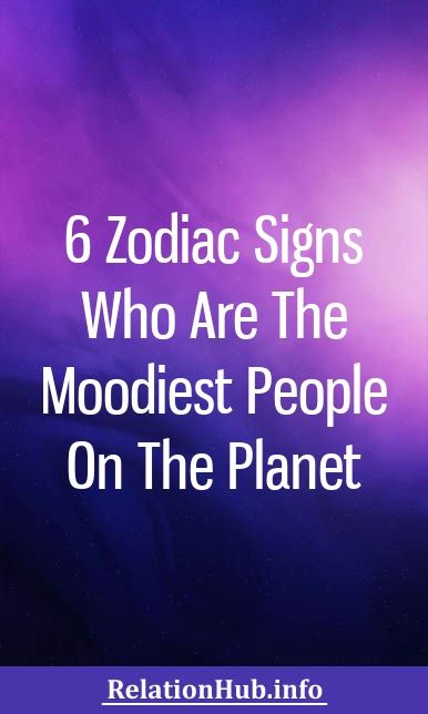 6 Zodiac Signs Who Are The Moodiest People On The Planet