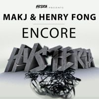 Encore by MAKJ & Henry Fong by House on SoundCloud