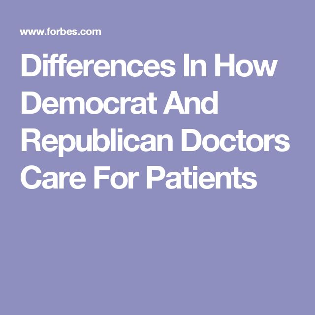 Differences In How Democrat And Republican Doctors Care For Patients