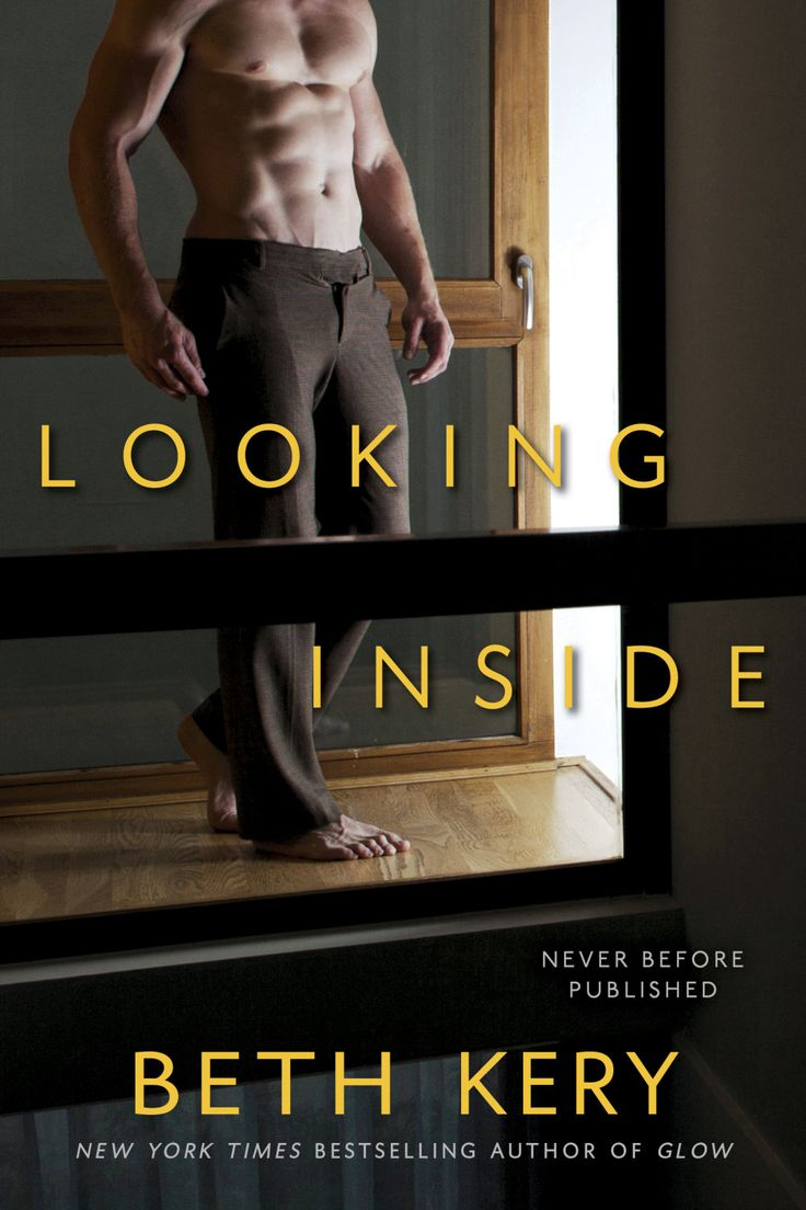 Looking Inside By Beth Kery  Release Date November 1, 2016  Genres:  Contemporary