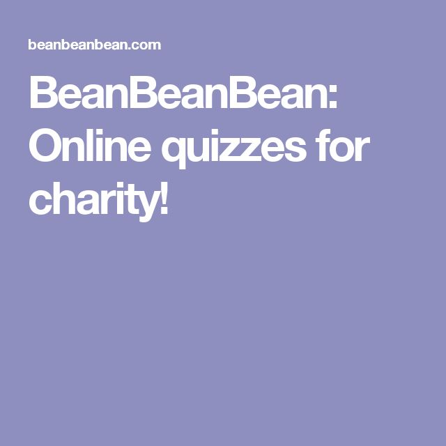 BeanBeanBean: Online quizzes for charity!