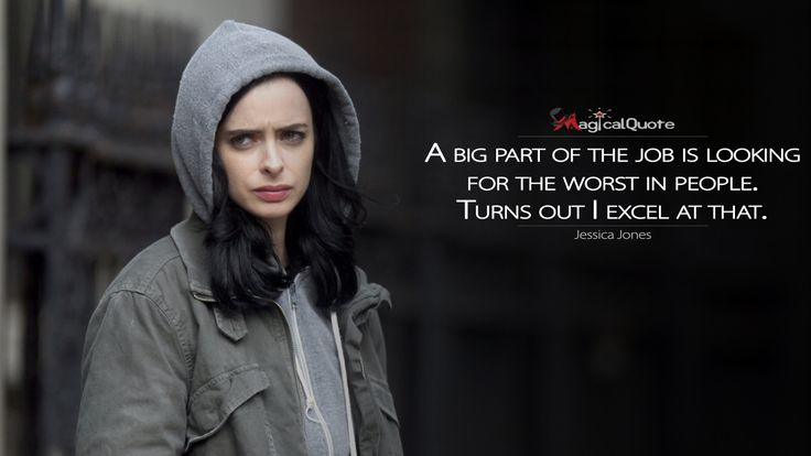 Jessica Jones: A big part of the job is looking for the worst in people. Turns out I excel at that.  More on: http://www.magicalquote.com/series/jessica-jones/ #jessicajones
