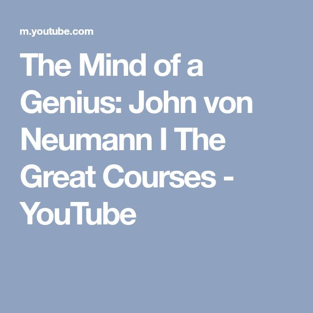 The Mind of a Genius: John von Neumann I The Great Courses - YouTube