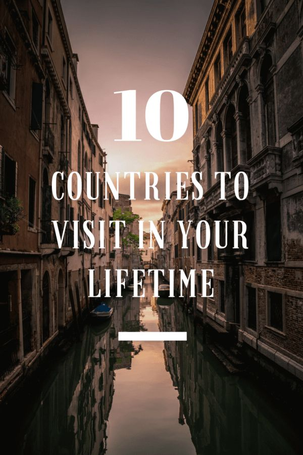 Are you are planning your next adventure? If you are, and you aren't sure where to go. Never fear in this article you will find my top 10 countries everyone needs to visit once in a lifetime!