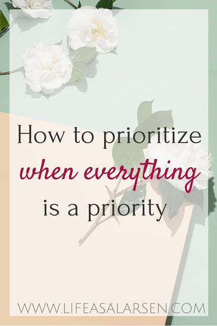 Life as a Larsen | Do you ever feel like you have a 100 things to do and they all need to be done right now? Here are 5 tips to help you prioritize!