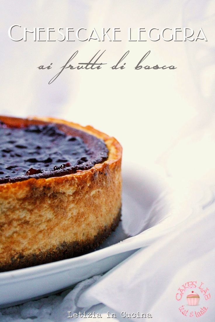 Cakes Lab Test&Taste: Cheesecake leggera ai frutti di bosco