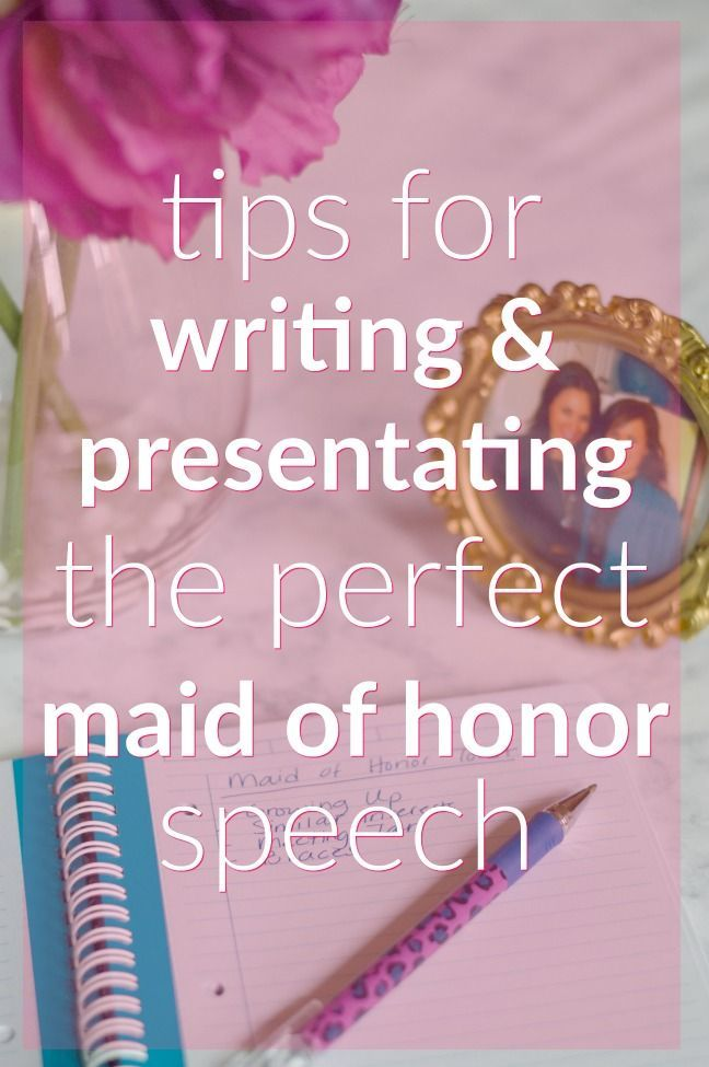 writing a maid of honor speech So, you want to know how to write a maid of honor speech congratulations on your appointment in this article we will give you some hints and tips on what to include, and a couple of formats (short and long) to get your writing juices flowing.