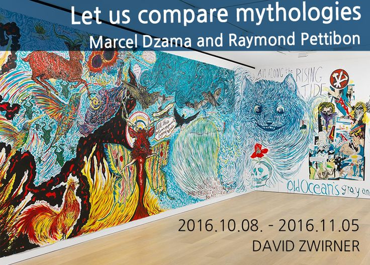 Let us compare mythologies Marcel Dzama and Raymond Pettibon展 Painting Installation 2016.10.05 - 2016.11.12  #관람시간  10:00am-06:00pm 화-토 David Zwirner