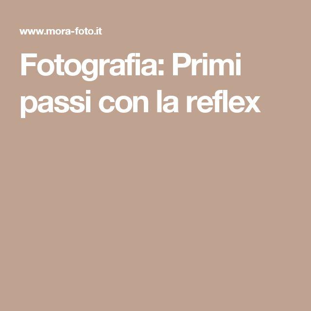 Fotografia: Primi passi con la reflex