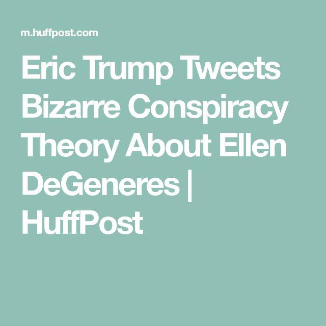 Eric Trump Tweets Bizarre Conspiracy Theory About Ellen DeGeneres | HuffPost