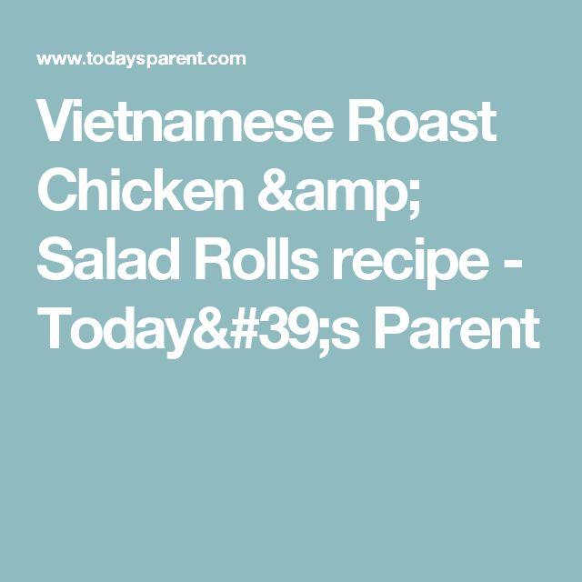 Vietnamese Roast Chicken & Salad Rolls recipe - Today's Parent