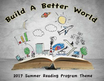 Library Summer Reading Program Songs:  Build a Better World. 2017  Library Summer Reading Theme  #summerreadingprogram #libraries #readabook