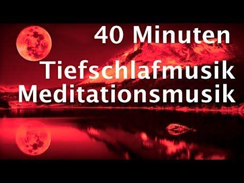 40 Minuten Tiefschlafmusik, Meditationsmusik, Entspannend, Schlafmeditationsmusik - YouTube