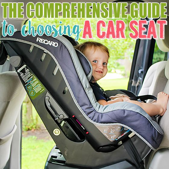 The Comprehensive Guide to Choosing a Car Seat » Daily Mom