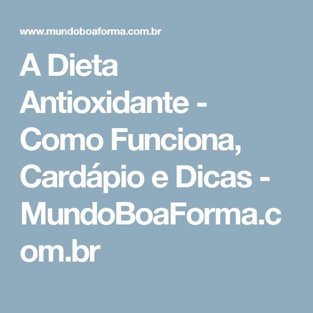 A Dieta Antioxidante - Como Funciona, Cardápio e Dicas - MundoBoaForma.com.br