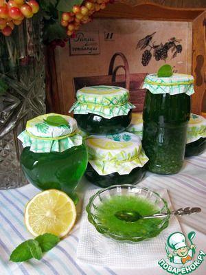 Лимонно-мятное варенье - кулинарный рецепт