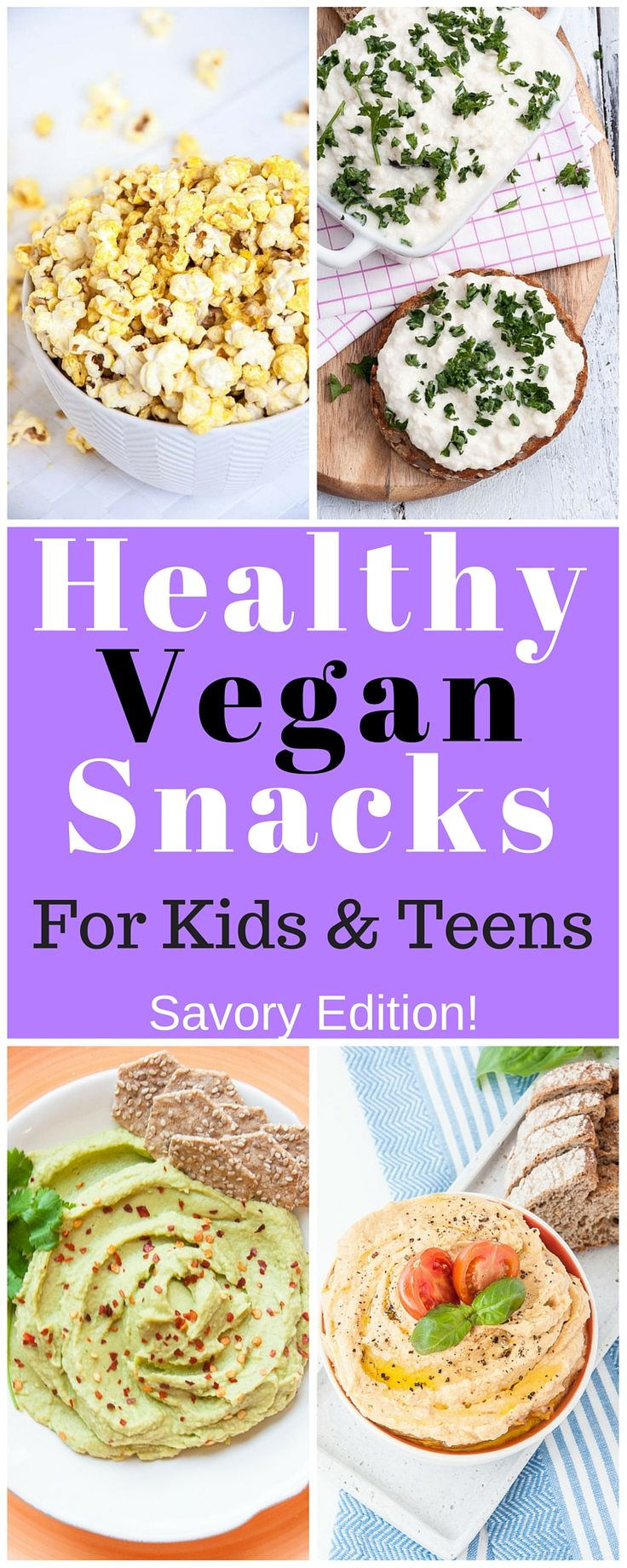 Healthy Vegan Snacks for Kids & Teens (and hungry adults!) Savory Edition- check out the sweet one too! | VeganFamilyRecipes.com | #snack #after school