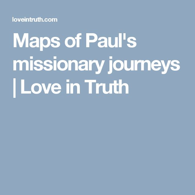 Maps of Paul's missionary journeys | Love in Truth