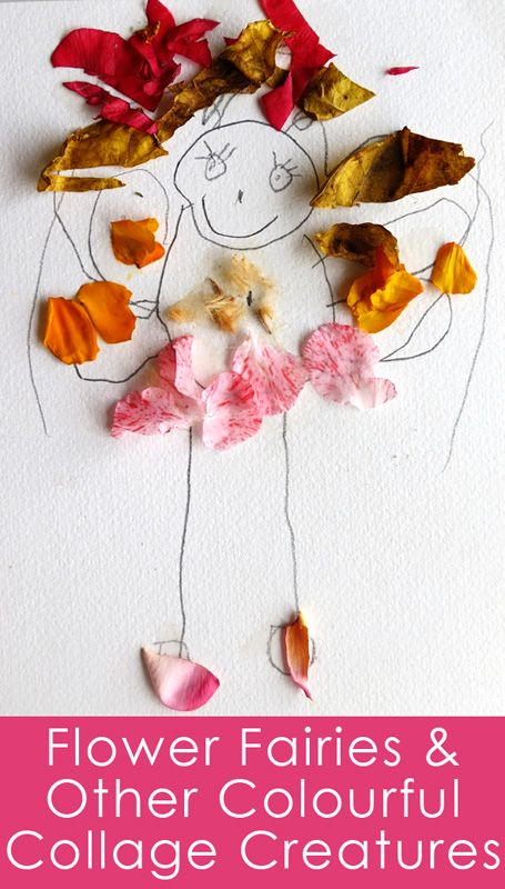 Kids Art: Flower Fairies & Other Colourful Collage Creatures. Incorporating natural elements into art.