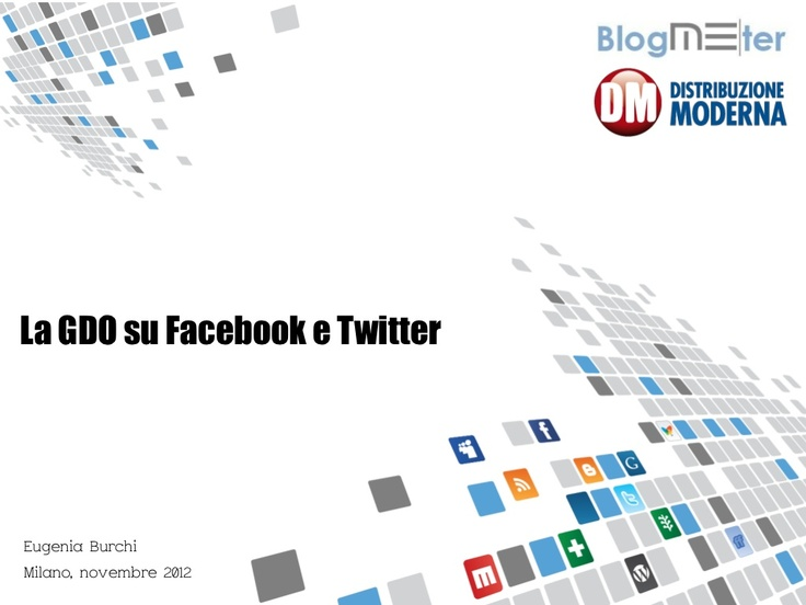 Blogmeter: La GDO su Facebook e Twitter - Eugenia Burchi ai DM Awards 2012  by Me-Source S.r.l./Blogmeter via Slideshare