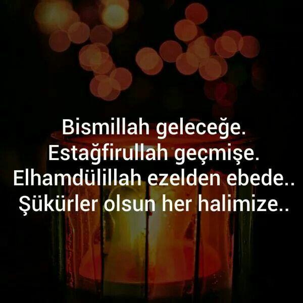 #bismillah #gelecek #estağfirullah #geçmiş #elhamdülillah #ezel #ebed #şükür