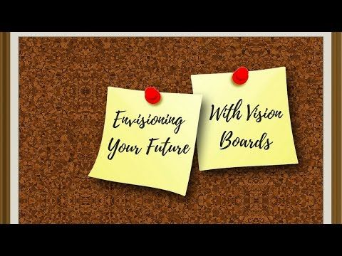 Envisioning Your Future With Vision Boards - Carol Ward Fitness