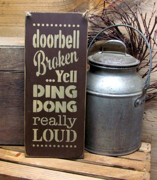 Wooden Funny Sign / Doorbell Broken...Yell Ding Dong really LOUD