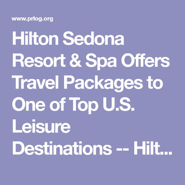 Hilton Sedona Resort & Spa Offers Travel Packages to One of Top U.S. Leisure Destinations -- Hilton Sedona Resort & Spa | PRLog