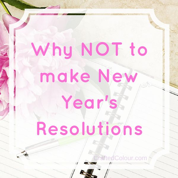 The New Year's Eve fireworks are over and for many it's time to make New Year's Resolutions. pinned by  ∙⋞ ✦ Karen of CraftedColour ✦ ⋟∙