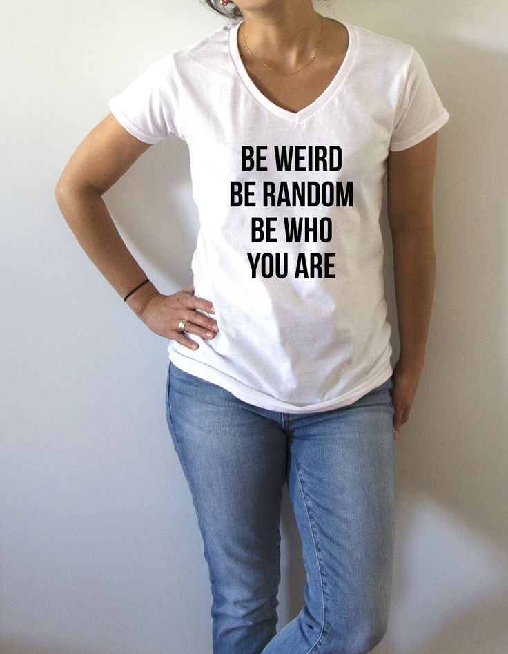 Be Weird Be Random Be Who You Are - V-Neck T-shirt for Women - shpfy