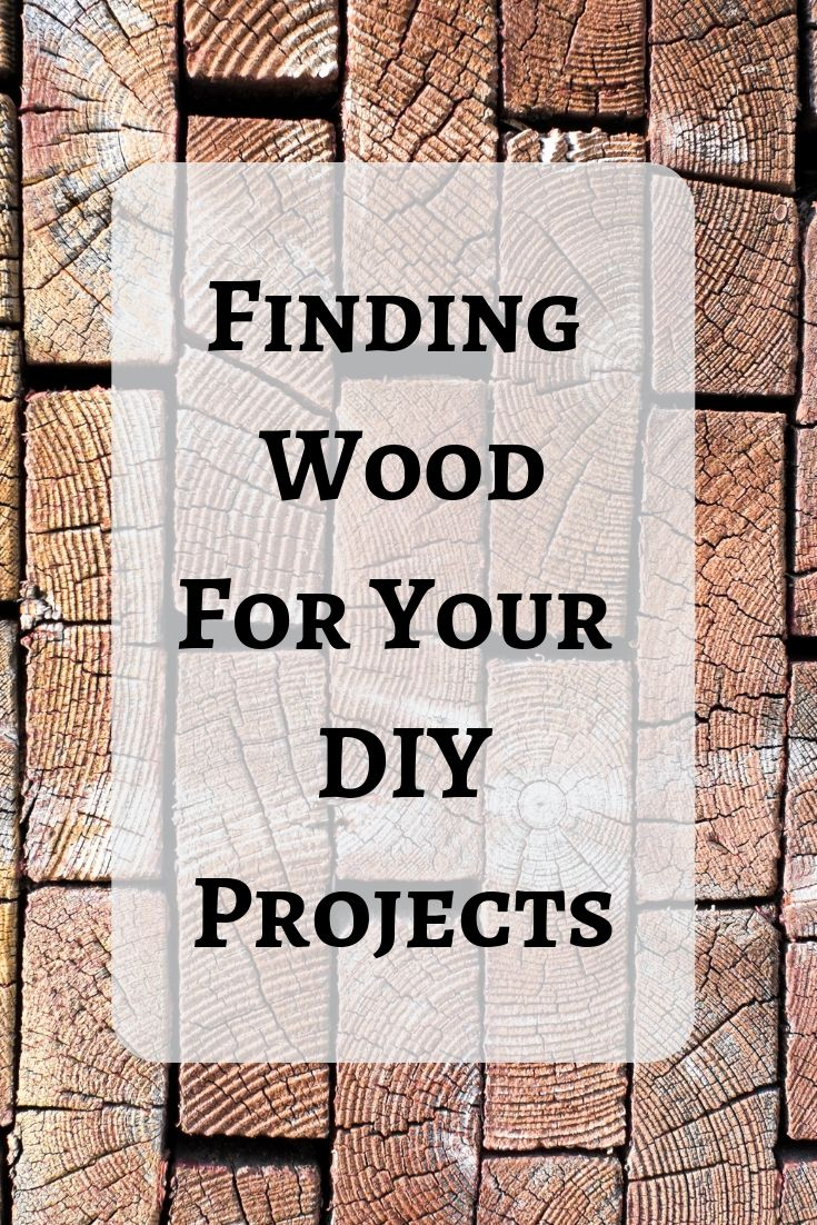 DIY Woodworking Ideas Finding Wood For Your DIY Projects