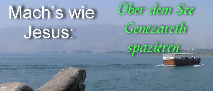 Israel – Teil 3. Mach's wie Jesus: Über dem See Genezareth spazieren #go2israel -   Beitrag Titelbild Genezareth Israel