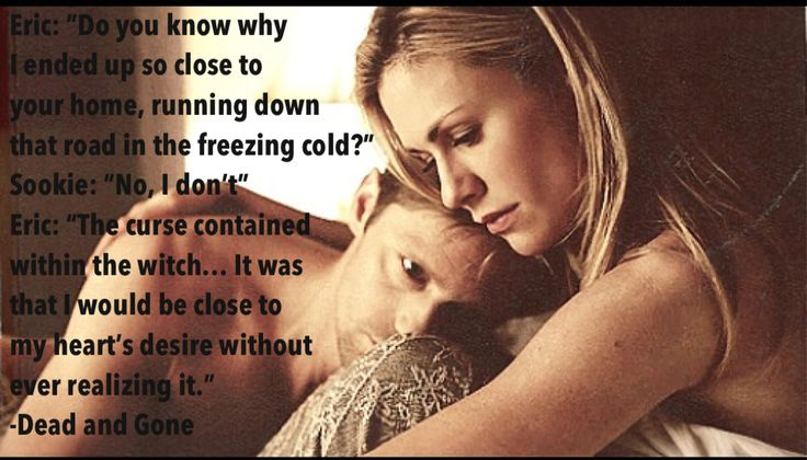 Sookie Stackhouse & Eric Northman - Quote from Dead and Gone - true blood