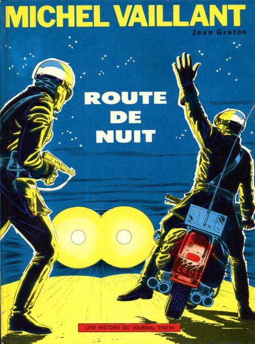 """frenchcurious: """"Les Aventures de Michel Vaillant par Jean Graton - 4ème volume : Route de nuit, 1962 - Dargaud. """""""