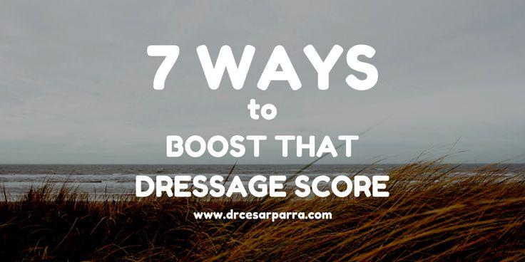 7 Ways to Boost That Dressage Score by Dr. Cesar Parra
