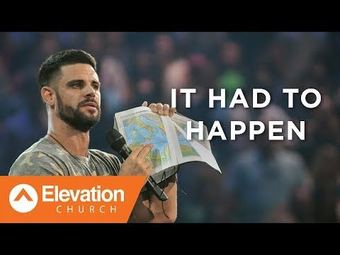 It Had To Happen | Pastor Steven Furtick - YouTube