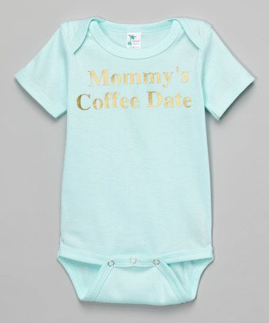 Loving this Mint 'Coffee Date' Bodysuit - Infant on #zulily! #zulilyfinds