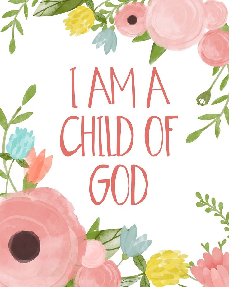I am a Child of God- $5 for 4 prints, help a little girl with cancer