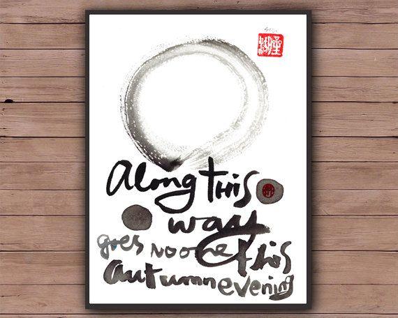 "Enso Zen Circle with Basho Haiku, ""Along this way goes no one,"" Sumi Ink Painting, Zen illustration, japan tea ceremony art, zen decor, tao by ZenBrush"